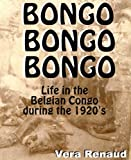 Bongo, Bongo, Bongo. - Life in the Belgian Congo during the 1920s