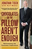 img - for Chocolates on the Pillow Aren't Enough: Reinventing The Customer Experience book / textbook / text book