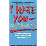 I Hate You, Don't Leave Me ~ Jerold J., M.D. Kreisman