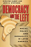 img - for Democracy and the Left: Social Policy and Inequality in Latin America book / textbook / text book