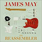 The Reassembler Hörbuch von James May Gesprochen von: James May