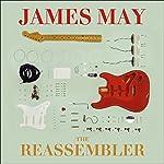 The Reassembler   James May