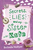 Secrets, Lies and My Sister Kate (184616690X) by Hollyer, Belinda