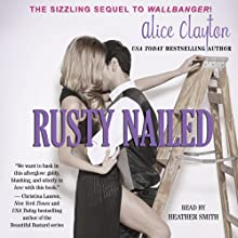 Rusty Nailed: Cocktail, Book 2 (       UNABRIDGED) by Alice Clayton Narrated by Heather Smith