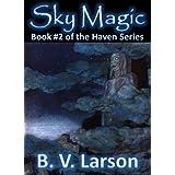 Sky Magic (Haven Series #2) ~ B. V. Larson