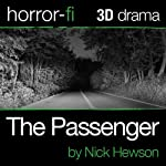 The Passenger: A 3D Horror-fi Production | Nick Hewson