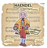 echange, troc Georg Friedrich Haendel, Anthony Bernard - Haendel Raconte Aux Enfants
