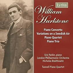 Hurlstone - Piano Concerto; Fantasie-Variations; Piano Trio; Piano Quartet
