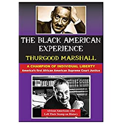 Thurgood�Marshall:�America's First African American Supreme Court Justice