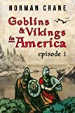 Goblins & Vikings in America: Episode 1