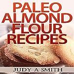Paleo Almond Flour Recipes | Judy A Smith