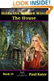 Hilda - The House (Hilda the Wicked Witch Book 13)