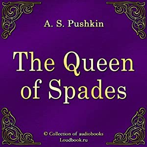 The Queen of Spades (Pikovaya dama) | [Aleksandr Sergeevich Pushkin]
