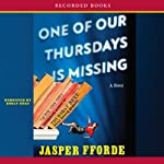 One of Our Thursdays is Missing: A Novel (       UNABRIDGED) by Jasper Fforde Narrated by Emily Gray
