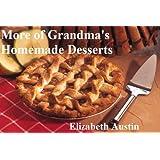 More Of Grandma's Homemade Desserts (Grandma's Recipes Book 2) (English Edition)
