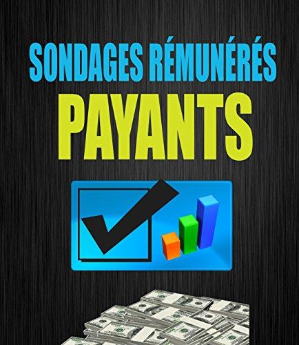 Sondages Rémunérés Payants: 196 Sites de Sondages Rémunérés Et Payants + 10 BONUS SUPPLÉMENTAIRES Et Rentable