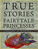 img - for More True Stories of Fairytale Princesses and Other Tales book / textbook / text book