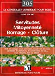 Servitudes, mitoyennet�, bornage, cl�...