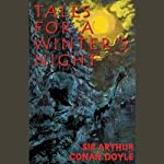 Tales for a Winter's Night | Sir Arthur Conan Doyle