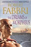 The Dreams of Morpheus: A Crossroads Brotherhood Novella from the bestselling author of the VESPASIAN series (The Crossroads Brotherhood Book 2)