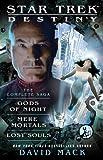 Star Trek: Destiny: The Complete Saga: Gods of Night, Mere Mortals, and Lost Souls