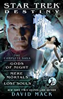 Star Trek: Destiny: The Complete Saga: Gods of Night, Mere Mortals, and Lost Souls (Star Trek Seekers)