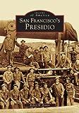 San Francisco's Presidio   (CA)  (Images of America)