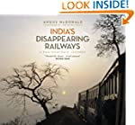 India's Disappearing Railways: A Phot...