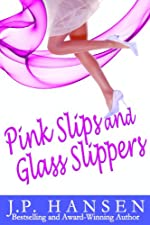 Pink Slips and Glass Slippers
