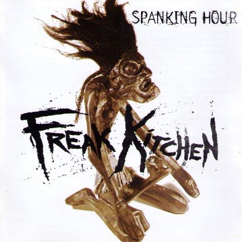 Freak Kitchen – Spanking Hour (1996) [FLAC]