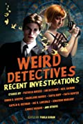 Weird Detectives: Recent Investigations by Neil Gaiman, Simon R. Green, Caitlin R. Kiernan, Joe R. Lansdale cover image