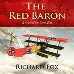 The Red Baron: A World War I Novel | Richard Fox