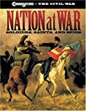 Nation at War: Soldiers, Saints, and Spies (Cobblestone the Civil War)