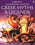Usborne Illustrated Guide to Greek Myths and Legends (0860209466) by Evans, Cheryl