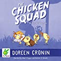 The Chicken Squad: The First Misadventure Audiobook by Doreen Cronin Narrated by Adam Grupper, Michelle O. Medlin