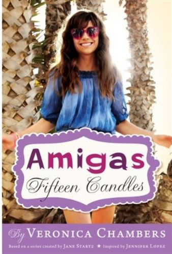 Amigas #1: Fifteen Candles