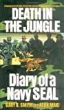 img - for By Gary Smith Death in the Jungle, Diary of a Navy Seal book / textbook / text book