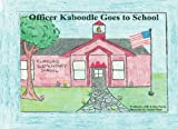 img - for Officer Kaboodle Goes to School book / textbook / text book