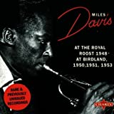 At the Royal Roost 1948, At Birdland 1950-1953 by Davis, Miles (1999-07-01)