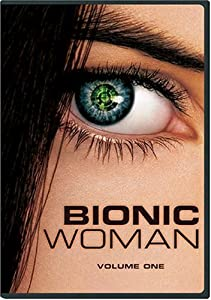 Bionic Woman: Volume One