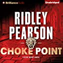 Choke Point: A Risk Agent Novel, Book 2 Audiobook by Ridley Pearson Narrated by Todd Haberkorn