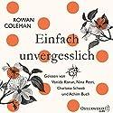 Einfach unvergesslich Hörbuch von Rowan Coleman Gesprochen von: Nina Petri, Vanida Karun, Achim Buch, Charlotte Schwab