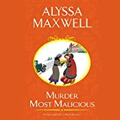 Murder Most Malicious: A Lady and Lady's Maid Mystery, Book 1 | Alyssa Maxwell