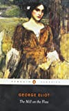 George Eliot The Mill on the Floss (Penguin Classics)