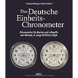 Das Deutsche Einheits-Chronometer: Chronometer für Marine und Luftwaffe von Wempe, Lange & Söhne, Poljot