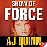 Show of Force | A. J. Quinn