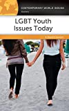 LGBT Youth Issues Today: A Reference Handbook (Contemporary World Issues)