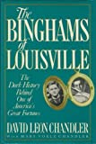 img - for The Binghams of Louisville: The Dark History Behind One of America's Great Fortunes book / textbook / text book