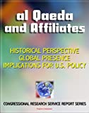 img - for 2011 Al Qaeda and Affiliates: Historical Perspective, Global Presence, and Implications for U.S. Policy - Congressional Research Service Report book / textbook / text book