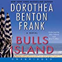 Bulls Island (       UNABRIDGED) by Dorothea Benton Frank Narrated by Julia Gibson